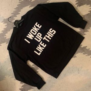 Private Party I Woke Up Like This sweatshirt *New*